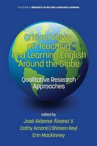 Critical Views on Teaching and Learning English Around the Globe