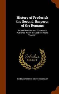 History of Frederick the Second, Emperor of the Romans