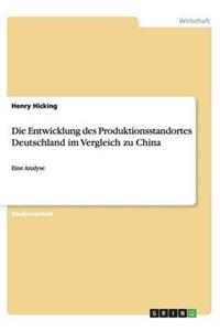 Die Entwicklung Des Produktionsstandortes Deutschland Im Vergleich Zu China