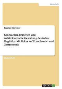Kennzahlen, Branchen Und Architektonische Gestaltung Deutscher Flughafen