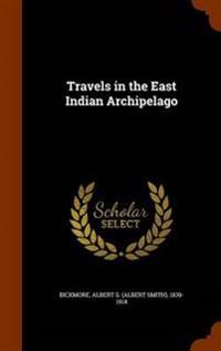 Travels in the East Indian Archipelago