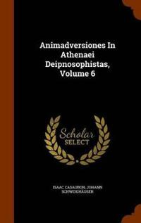Animadversiones in Athenaei Deipnosophistas, Volume 6