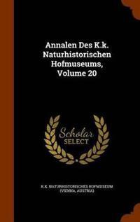 Annalen Des K.K. Naturhistorischen Hofmuseums, Volume 20
