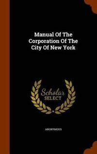Manual of the Corporation of the City of New York