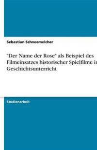 -Der Name Der Rose- ALS Beispiel Des Filmeinsatzes Historischer Spielfilme Im Geschichtsunterricht