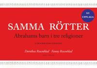 Samma rötter : Abrahams barn i tre religioner