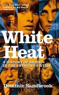 White Heat 1964-1970