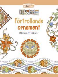 Förtrollande ornament : färglägg & koppla av