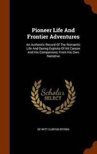 Pioneer Life and Frontier Adventures