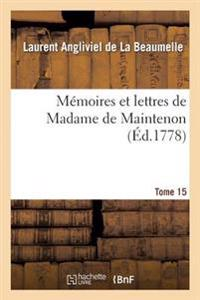 Memoires Et Lettres de Madame de Maintenon. T. 15