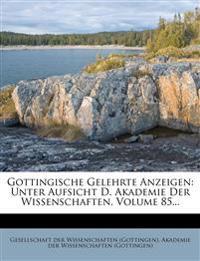 Gottingische Gelehrte Anzeigen: Unter Aufsicht D. Akademie Der Wissenschaften, Volume 85...