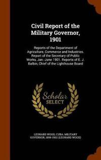 Civil Report of the Military Governor, 1901