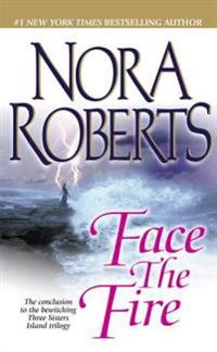 Face the Fire: Three Sisters Island Trilogy