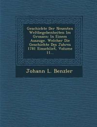 Geschichte Der Neuesten Weltbegebenheiten Im Grossen: In Einem Auszuge. Welcher Die Geschichte Des Jahres 1781 Einschliet¿, Volume 11...