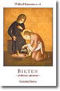 Bikten : förlåtelsens sakrament : tankar till botsakramentets försvar