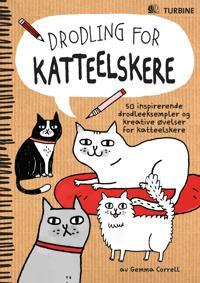 Drodling for katteelskere. 50 inspirerende drodleeksempler og kreative øvelser for katteelskere - Gemma Correll pdf epub