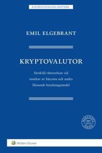Kryptovalutor : särskild rättsverkan vid innehav av bitcoins och andra liknande betalningsmedel
