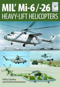 Mi-1, MI-6 and Mi-26: Heavy Lift Helicopters
