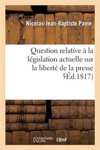 Question Relative a la Legislation Actuelle Sur La Liberte de La Presse