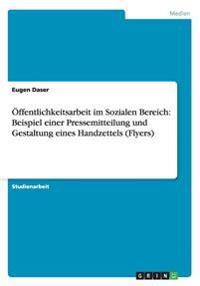 Offentlichkeitsarbeit Im Sozialen Bereich: Beispiel Einer Pressemitteilung Und Gestaltung Eines Handzettels (Flyers)