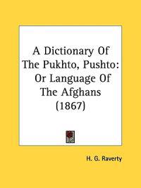 A Dictionary Of The Pukhto, Pushto: Or Language Of The Afghans (1867)