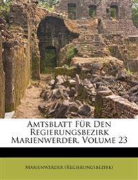 Amtsblatt Für Den Regierungsbezirk Marienwerder, Volume 23