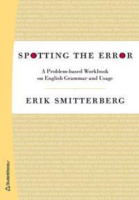 Spotting the Error : a problem-baset Workbook on english grammar and usage