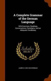 A Complete Grammar of the German Language