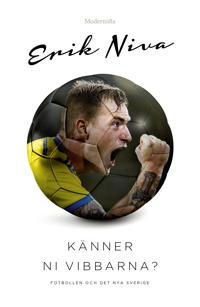 Känner ni vibbarna? - Fotbollen och det nya Sverige