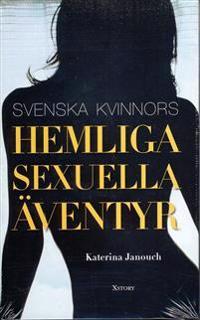 Svenska kvinnors hemliga sexuella äventyr