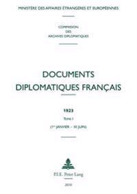 Documents Diplomatiques Francais: 1923 - Tome I (1er Janvier - 30 Juin)