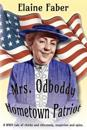 Mrs. Odboddy Hometown Patriot: A WWII Tale of Chicks and Chicanery, Suspicion and Spies