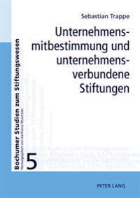 Unternehmensmitbestimmung Und Unternehmensverbundene Stiftungen