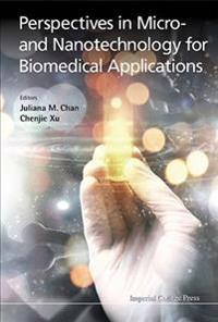 Perspectives in Micro-and Nanotechnology for Biomedical Applications