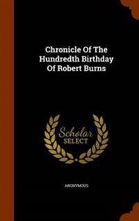Chronicle of the Hundredth Birthday of Robert Burns