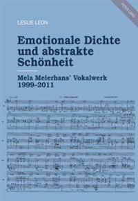 Emotionale Dichte Und Abstrakte Schoenheit: Mela Meierhans' Vokalwerk 1999-2011
