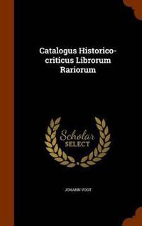 Catalogus Historico-Criticus Librorum Rariorum