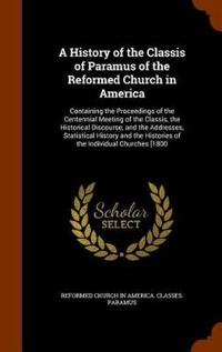 A History of the Classis of Paramus of the Reformed Church in America