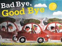 Bad Bye, Good Bye
