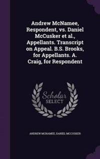 Andrew McNamee, Respondent, vs. Daniel McCusker et al., Appellants. Transcript on Appeal. B.S. Brooks, for Appellants. A. Craig, for Respondent