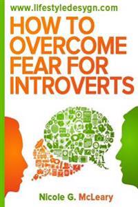 How to Overcome Fear for Introverts