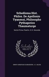 Schedisma Hist. Philos. de Apollonio Tyanensi, Philosopho Pythagorico Thaumaturgo