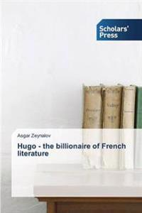 Hugo - The Billionaire of French Literature