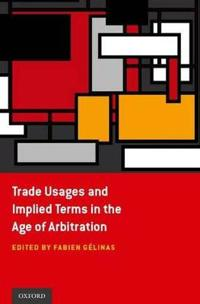 Trade Usages and Implied Terms in the Age of Arbitration