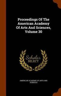 Proceedings of the American Academy of Arts and Sciences, Volume 30