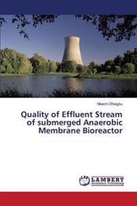 Quality of Effluent Stream of Submerged Anaerobic Membrane Bioreactor