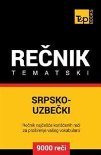Srpsko-Uzbecki Tematski Recnik - 9000 Korisnih Reci