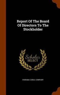Report of the Board of Directors to the Stockholder