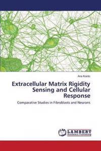 Extracellular Matrix Rigidity Sensing and Cellular Response