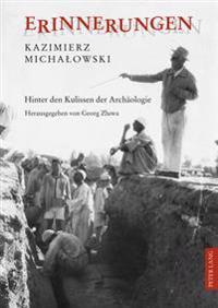 Erinnerungen: Hinter Den Kulissen Der Archaeologie - Herausgegeben Von Georg Zluwa